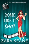 Some Like It Shot book summary, reviews and download