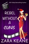 Rebel Without a Claus book summary, reviews and download