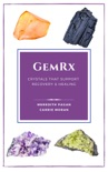 GemRx: Crystals That Support Recovery and Healing book summary, reviews and download