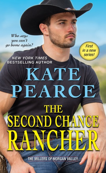 The Second Chance Rancher by Kate Pearce Book Summary, Reviews and E-Book Download