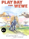 Play Day for Wewe book summary, reviews and download