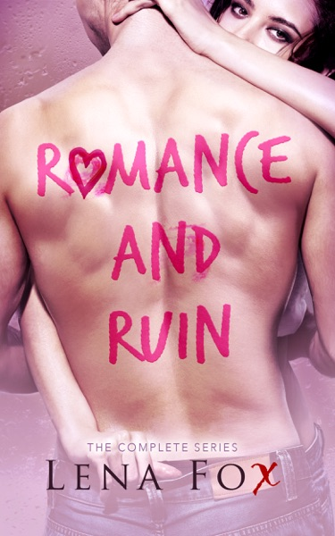 Romance and Ruin - Complete Series by Lena Fox Book Summary, Reviews and E-Book Download