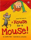 A House for a Mouse: Oscar the Mouse book summary, reviews and download