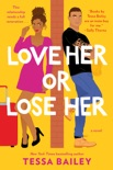 Love Her or Lose Her book summary, reviews and download