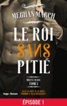 Mount série - tome 1 Le roi sans pitié - Episode 1 book summary, reviews and downlod