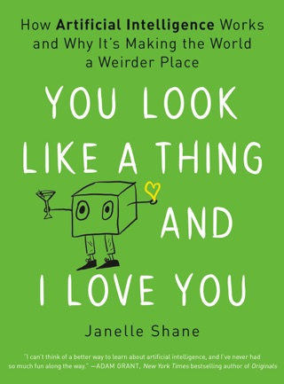 You Look Like a Thing and I Love You by Janelle Shane E-Book Download