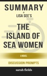 Summary of The Island of Sea Women: A Novel by Lisa See (Discussion Prompts) book summary, reviews and downlod