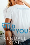 Wild for You book summary, reviews and downlod