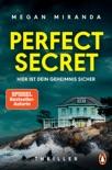 Perfect Secret – Hier ist Dein Geheimnis sicher book summary, reviews and downlod