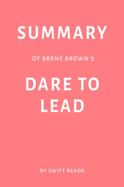 Summary of Brené Brown's Dare to Lead by Swift Reads E-Book Download