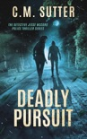 Deadly Pursuit: A Riveting Crime Thriller book summary, reviews and downlod