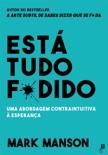 Está Tudo F*dido book summary, reviews and downlod
