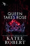 Queen Takes Rose book summary, reviews and downlod