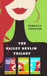 The Bailey Devlin Trilogy, Boxed Set book summary, reviews and downlod