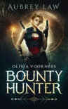 Olivia Voorhees: Bounty Hunter book summary, reviews and downlod