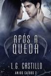 Após A Queda (Anjos Caídos #2) book summary, reviews and downlod
