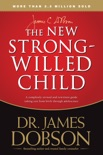 The New Strong-Willed Child book summary, reviews and download