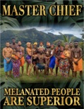 Master Chief: Melanated People Are Superior book summary, reviews and download