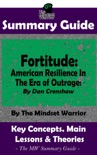 Summary Guide: Fortitude: American Resilience In The Era of Outrage: By Dan Crenshaw The Mindset Warrior Summary Guide book summary, reviews and downlod