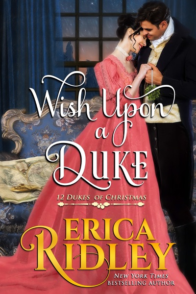 Wish Upon a Duke by Erica Ridley Book Summary, Reviews and E-Book Download
