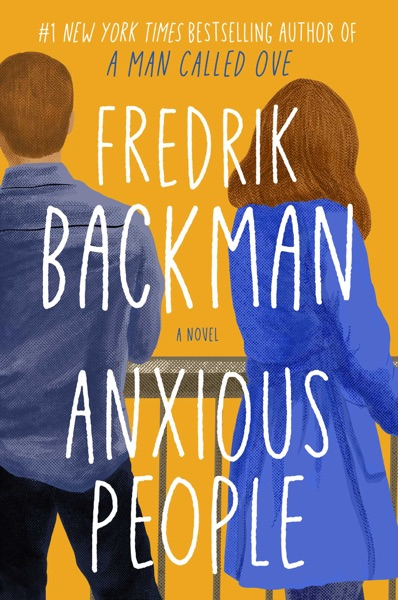 Anxious People by Fredrik Backman Book Summary, Reviews and E-Book Download