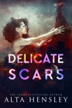Delicate Scars book summary, reviews and downlod