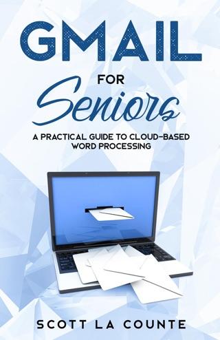 Gmail For Seniors by Scott La Counte E-Book Download