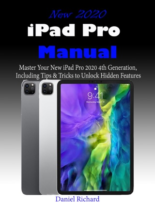 New 2020 iPad Pro Manual by Daniel Richard E-Book Download