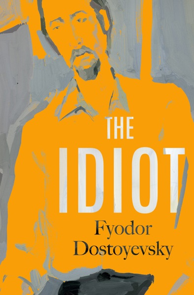 The Idiot by Fyodor Dostoyevsky & Eva Martin Book Summary, Reviews and E-Book Download