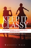 Keep It Classy book summary, reviews and downlod