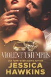 Violent Triumphs book summary, reviews and downlod