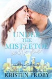 Under the Mistletoe with Me book summary, reviews and downlod