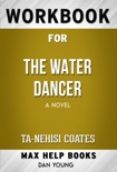 The Water Dancer: A Novel by Ta-Nehisi Coates (Max Help Workbooks) book summary, reviews and downlod