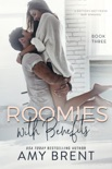 Roomies with Benefits - Book Three book summary, reviews and downlod