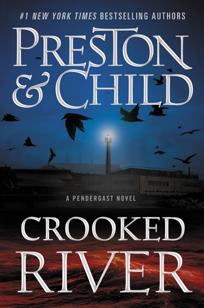 Crooked River by Douglas Preston & Lincoln Child Book Summary, Reviews and E-Book Download
