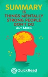 """Summary of """"13 Things Mentally Strong People Don't Do"""" by Amy Morin book summary, reviews and downlod"""