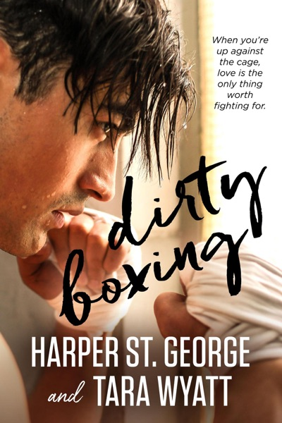 Dirty Boxing by Tara Wyatt & Harper St. George Book Summary, Reviews and E-Book Download