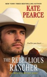 The Rebellious Rancher book summary, reviews and downlod