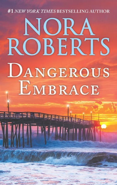 Dangerous Embrace by Nora Roberts Book Summary, Reviews and E-Book Download