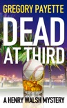 Dead at Third book summary, reviews and download