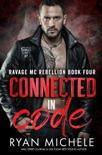 Connected in Code (Ravage MC Rebellion MC Book Four): A Motorcycle Club Romance book summary, reviews and downlod