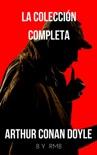 Sherlock Holmes: La colección completa (Clásicos de la literatura)
