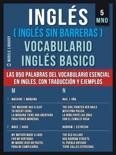 Inglés (Inglés Sin Barreras) Vocabulario Inglés Basico - 5 - MNO book summary, reviews and downlod