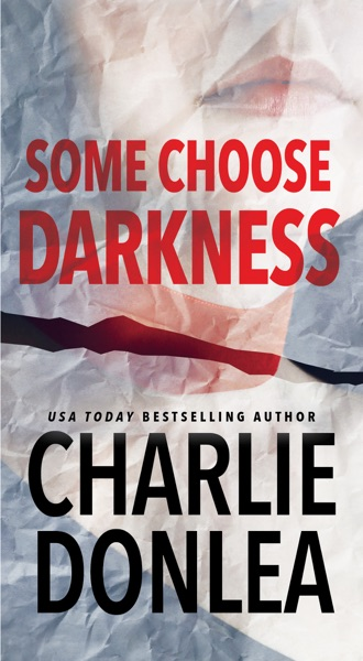 Some Choose Darkness by Charlie Donlea Book Summary, Reviews and E-Book Download