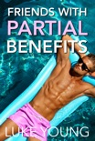 Friends with Partial Benefits book summary, reviews and download