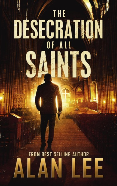 The Desecration of All Saints by Alan Lee Book Summary, Reviews and E-Book Download