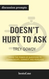 Doesn't Hurt to Ask: Using the Power of Questions to Communicate, Connect, and Persuade by Trey Gowdy (Discussion Prompts) book summary, reviews and downlod