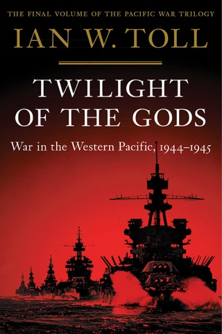 Twilight of the Gods: War in the Western Pacific, 1944-1945 (Vol. 3)  (Pacific War Trilogy) by W.W. Norton & Company, Inc. book summary, reviews and downlod