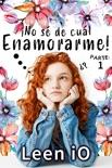 ¡No sé de cuál enamorarme! book summary, reviews and download