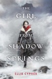 The Girl from Shadow Springs book summary, reviews and download